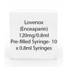 Lovenox (Enoxaparin) 120mg/0.8ml Pre-filled Syringe- 10 x 0.8ml Syringes