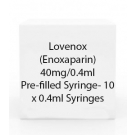 Lovenox (Enoxaparin) 40mg/0.4ml Pre-filled Syringe- 10 x 0.4ml Syringes